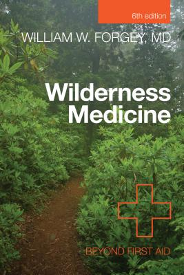 Wilderness Medicine: Beyond First Aid - Forgey, William W, MD