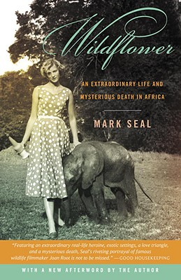 Wildflower: An Extraordinary Life and Mysterious Death in Africa - Seal, Mark