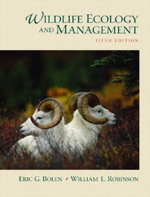 Wildlife Ecology and Management - Bolen, Eric G, and Robinson, William