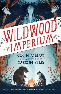 Wildwood Imperium: The Wildwood Chronicles, Book III - Meloy, Colin