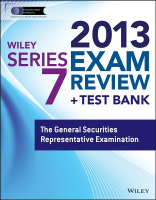 Wiley Series 7 Exam Review with Access Code: The General Securities Representative Examination - The Securities Institute of America Inc