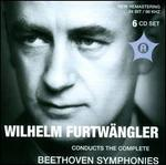 Wilhelm Furtw?ngler Conducts the Complete Beethoven Symphonies
