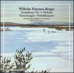 "Wilhelm Peterson-Berger: Symphony No. 4 ""Holmia""; T�rnrossagan; Fr�s�blomster"