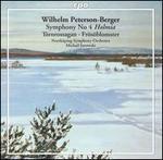 "Wilhelm Peterson-Berger: Symphony No. 4 ""Holmia""; Törnrossagan; Frösöblomster"