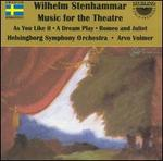 Wilhelm Stenhammar: Music for the Theatre