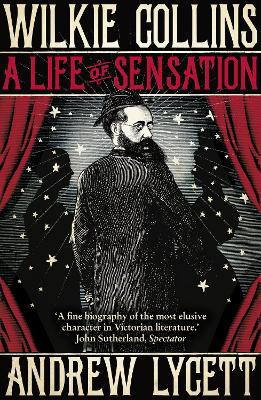 Wilkie Collins: A Life of Sensation - Lycett, Andrew
