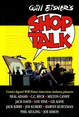 Will Eisner's Shop Talk - Eisner, Will