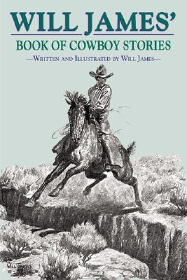 Will James' Book of Cowboy Stories -