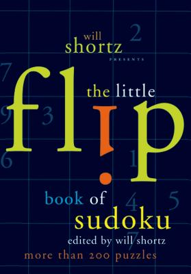 Will Shortz Presents the Little Flip Book of Sudoku - Shortz, Will (Editor)