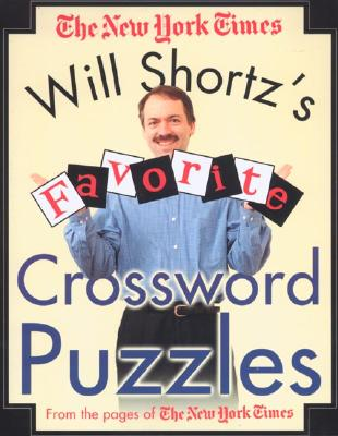 Will Shortz's Favorite Crossword Puzzles - New York Times, and Shortz, Will (Editor)