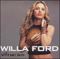 Willa Was Here - Willa Ford