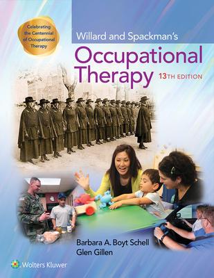 Willard and Spackman's Occupational Therapy - Schell, Barbara, and Gillen, Glen