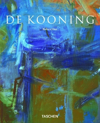 Willem de Kooning 1904-1997: Content as a Glimpse - Hess, Barbara
