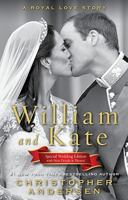 William and Kate: A Royal Love Story - Andersen, Christopher