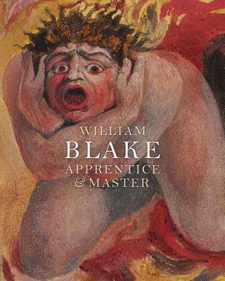 William Blake: Apprentice and Master - Phillips, Michael