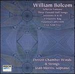 William Bolcom: Scherzo Fantasy; Three Donald Hall Songs; Sessions II & III; Virtuosity Rag; Haunted Labyrinth