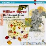 William Boyce: The Three Concerti Grossi Overtures 10-12