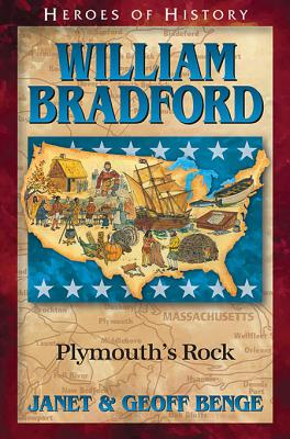William Bradford: Plymouth's Rock - Benge, Janet