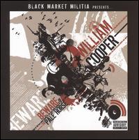 William Cooper: Beware of the Pale Horse - Black Market Militia
