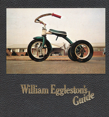 William Eggleston's Guide - Eggleston, William (Photographer), and Szarkowski, John, Mr. (Text by)