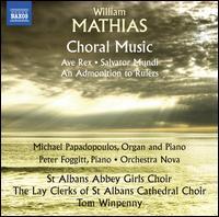 William Mathias: Choral Music - Michael Papadopoulos (organ); Michael Papadopoulos (piano); Peter Foggitt (piano); Tom Winpenny (organ);...