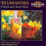 William Mathias: Church and Choral Music