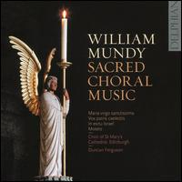 William Mundy: Sacred Choral Music - Choir of St. Mary's Cathedral (choir, chorus)