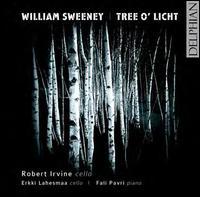 William Sweeney: Tree o' Licht - Erkki Lahesmaa (cello); Fali Pavri (piano); Robert Irvine (cello)