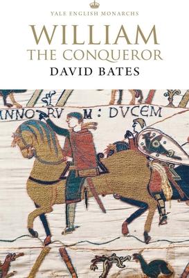 William the Conqueror - Bates, David