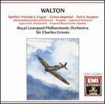 William Walton: 'Spitfire' Prelude & Fugue; Crown Imperial; Orb & Sceptre; Etc.
