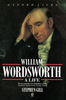 William Wordsworth: A Life - Gill, Stephen, Professor
