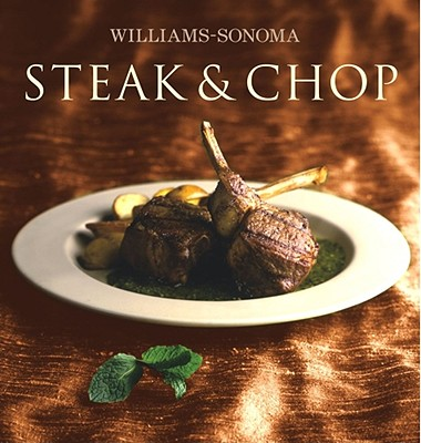 Williams-Sonoma Collection: Steak & Chop - Kelly, Denis