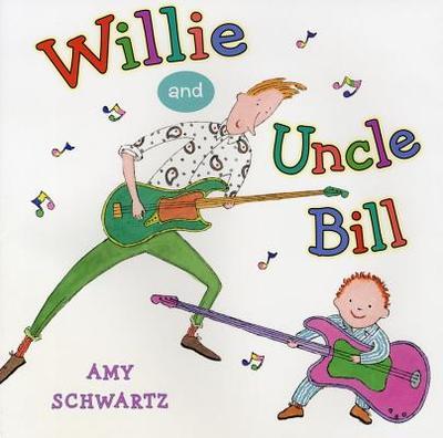 Willie and Uncle Bill - Schwartz, Amy