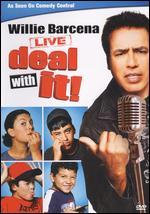 Willie Barcena: Live - Deal With It!
