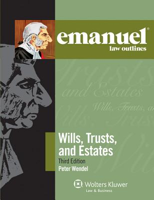 Wills, Trusts, and Estates - Wendel, Peter T
