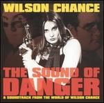 Wilson Chance: The Sound of Danger
