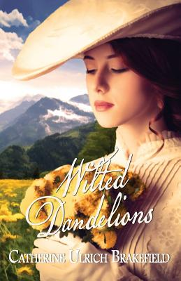 Wilted Dandelions - Brakefield, Catherine Ulrich