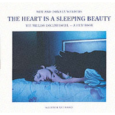 Wim Wenders: The Heart is a Sleeping Beauty: The Million Dollar Hotel; A Film Book - Wenders, Wim, and Wenders, Donata