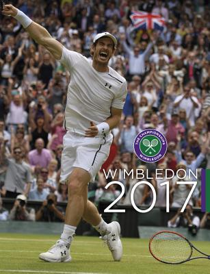 Wimbledon 2017: The Official Story of the Championships - Newman, Paul, Professor