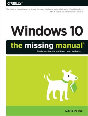 Windows 10: The Missing Manual - Pogue, David