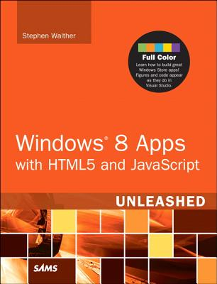 Windows 8 Apps with HTML5 and JavaScript Unleashed - Walther, Stephen