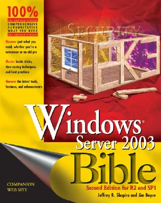 Windows Server 2003 Bible: R2 and SP1 Edition - Shapiro, Jeffrey R, and Boyce, Jim