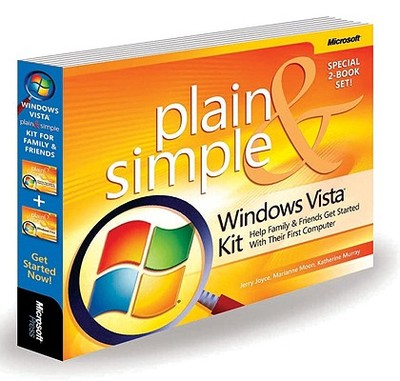 Windows Vista Plain & Simple Kit: Help Family & Friends Get Started with Their First Computer: Help Family & Friends Get Started with Their First Computer - Joyce, Jerry, and Moon, Marianne, and Murray, Katherine