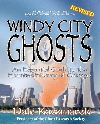 Windy City Ghosts - Kaczmarek, Dale D