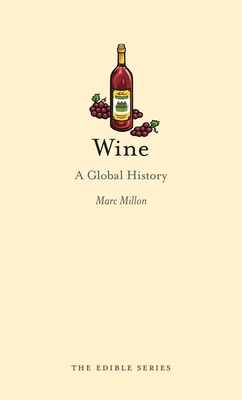 Wine: A Global History - Millon, Marc