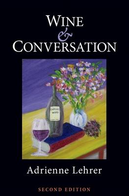 Wine & Conversation - Lehrer, Adrienne