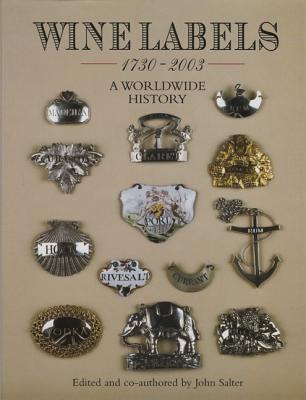 Wine Labels: A Worldwide History - Salter, John