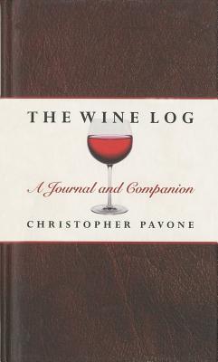 Wine Log: A Journal and Companion - Pavone, Chris
