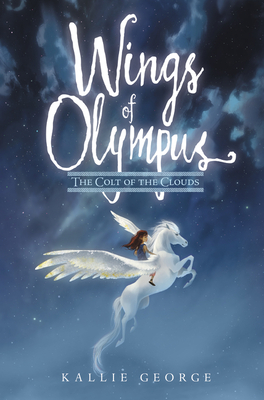 Wings of Olympus: The Colt of the Clouds - George, Kallie