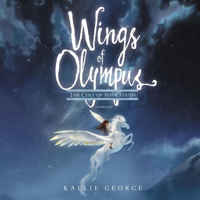 Wings of Olympus: The Colt of the Clouds - George, Kallie, and Quirk, Moira (Read by)